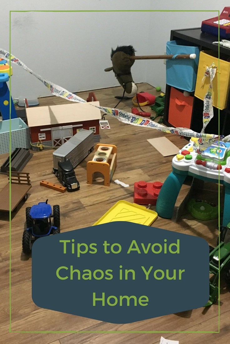 Six great tips to Avoid Chaos in Your Home.