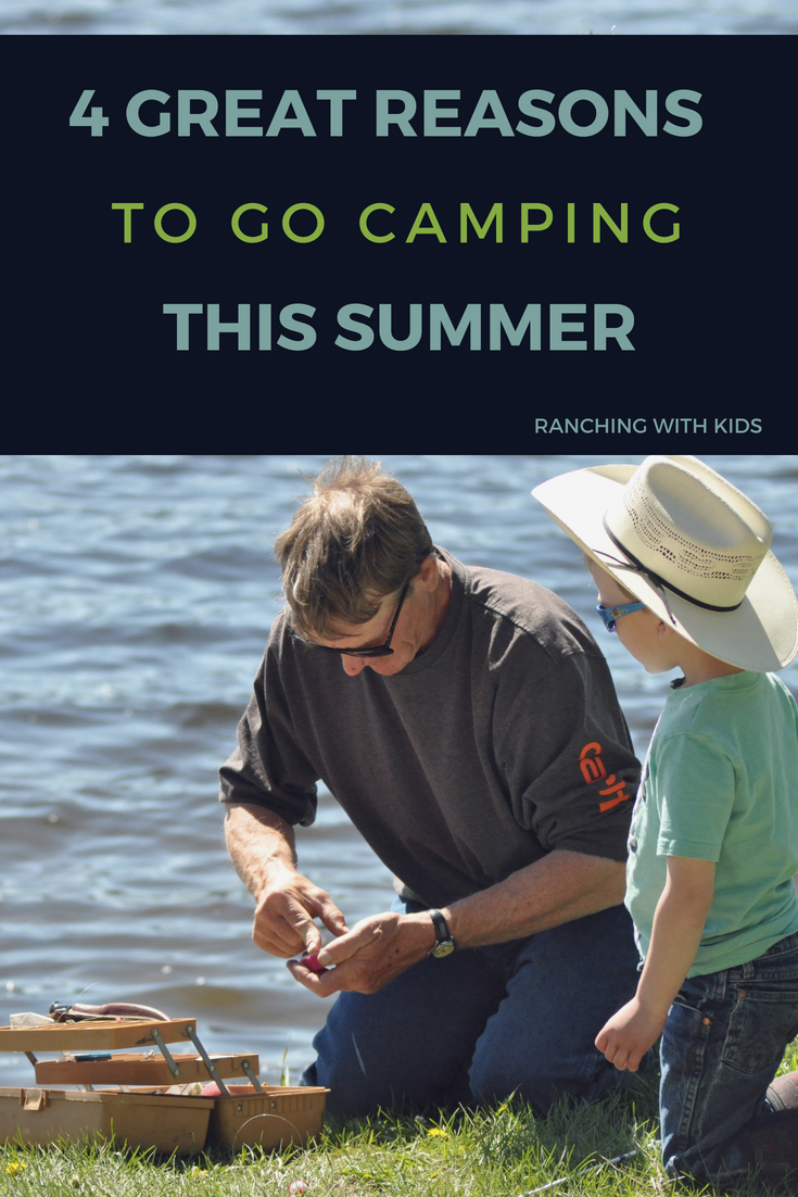 4 Great Reasons to Go Camping This Summer. #familyfun #camping #familycamping